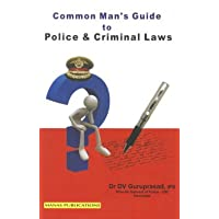 Common Man's Guide to Police & Criminal Laws