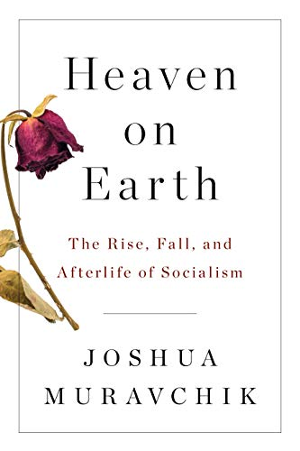 Heaven on Earth: The Rise, Fall, and Afterlife of Socialism