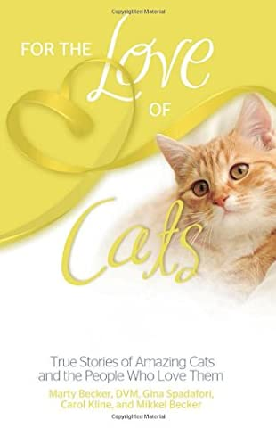 For the Love of Cats: True Stories of Amazing Cats and the People Who Love Them (For the Love Of...(Health (Amazing People)