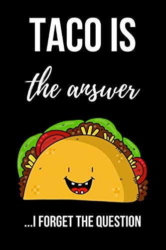 Taco Is The Answer: Cute Taco Journal / Notebook / Notepad, Funny Gifts For Taco Lovers by Pink Panda Press