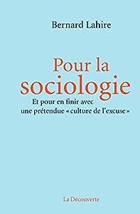 vignette de 'Pour la sociologie (Bernard Lahire)'