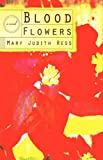 Blood Flowers, Mary Judith Ress, 1440194602