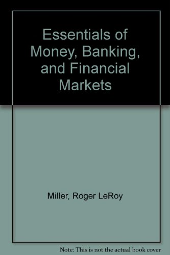 Essentials of Money, Banking, and Financial Markets
