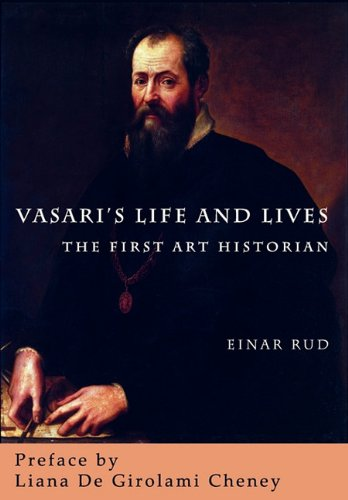 Vasari's Life and Lives: The First Art Historian ebook
