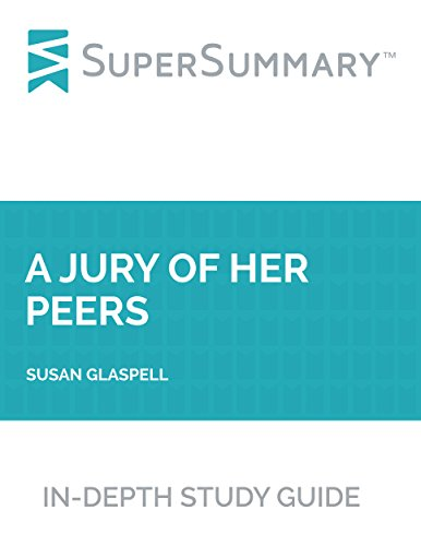 an analysis of a summary of a jury of her peers The women tacitly agree to conceal this evidence and protect the wife from the forces of patriarchal law, thus constituting themselves a jury of her peers - peers because only they, glaspell.