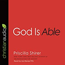 God Is Able Audiobook by Priscilla Shirer Narrated by Lisa Renee-Pitts