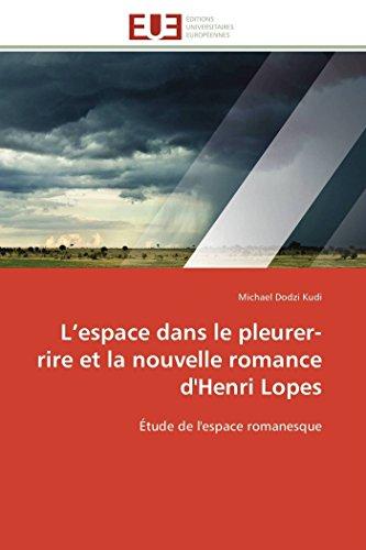 L'espace dans le pleurer-rire et la nouvelle romance d'Henri Lopes: Étude de l'espace romanesque (Omn.Univ.Europ.) (French Edition)