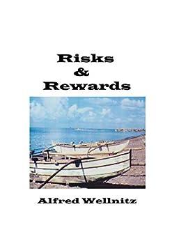 Risks & Rewards by [Wellnitz, Alfred]