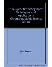 Thin-Layer Chromatography: Techniques and Applications