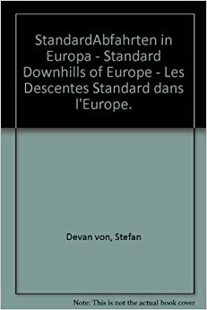 StandardAbfahrten in Europa - Standard Downhills of Europe - Les Descentes Standard dans l'Europe.