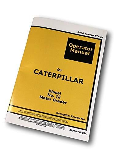 Operators Manual for Caterpillar 12 Motor Road Grader Owners Maintenance Cat - Operators Manual Cat