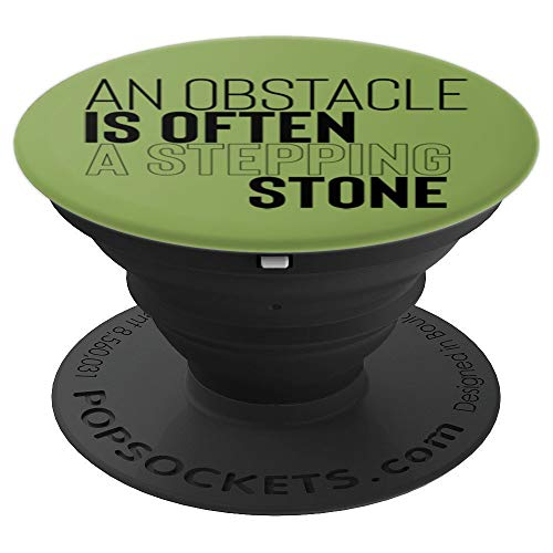 - An Obstacle Is Often A Stepping Stone PopSockets Grip and Stand for Phones and Tablets