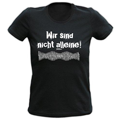 Lady Shirt Wir sind nicht allein Damen Shirt Geburtstag Geschenk T-Shirt geil bedruckt Goodman Design