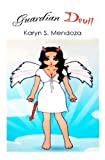 Guardian Devil, Karyn Mendoza, 1470095165