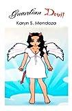 Guardian Devil, Karyn Mendoza, 1470095165