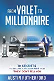 From Valet to Millionaire: 10 Secrets To Become A