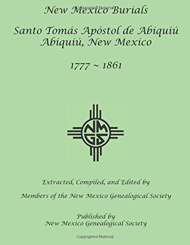 New Mexico Burials: Abiquiu, 1777-1861: Santo Tomas Apostol de Abiquiu