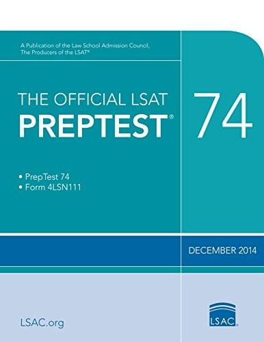 The Official LSAT PrepTest 74: (Dec. 2014 LSAT)