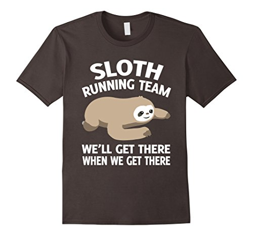 Sloth Running Team We'Ll Get There When We Get There T-Shirt -