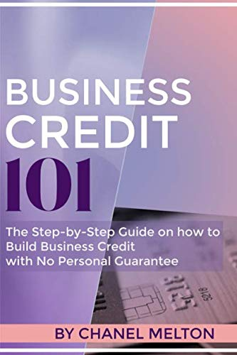 Business Credit 101: The Step by Step Guide on how to Build Business Credit with No Personal - Repair Business