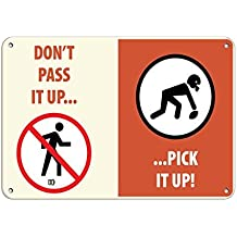 Personalized Metal Signs Don'T Pass It Up8230;8230; Pick It Up! Activity Sign Park Signs Aluminum METAL Sign 8 X 12 Inch