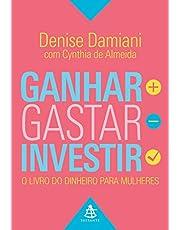 Ganhar, gastar, investir: O Livro Do Dinheiro Para Mulheres