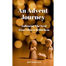 An Advent Journey: Following The Seed from Eden to Bethlehem