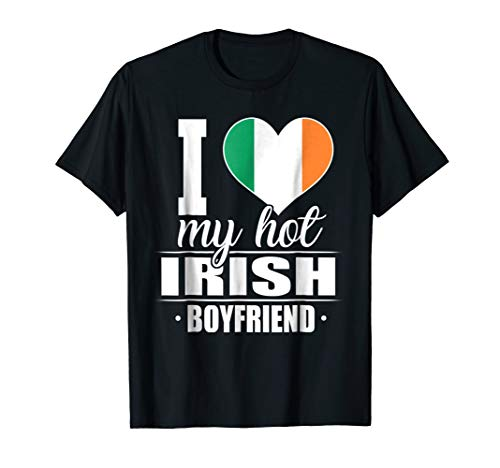 I Love My Hot Irish Boyfriend Shirt Ireland (Green Boys Irish Love)