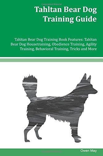 Read Online Tahltan Bear Dog Training Guide Tahltan Bear Dog Training Book Features: Tahltan Bear Dog Housetraining, Obedience Training, Agility Training, Behavioral Training, Tricks and More pdf epub