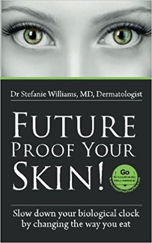 future proof your skin slow down your biological clock by changing the way you eat english edition