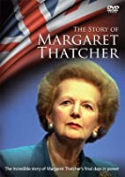 The Story Of Margaret Thatcher