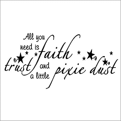 Wall Quote - All You Need is Faith Trust and a Little Pixie dust - Wall Sticker - Wall Decal - Nursery - Bad Room - Custom Color - 44x22'': Home & Kitchen