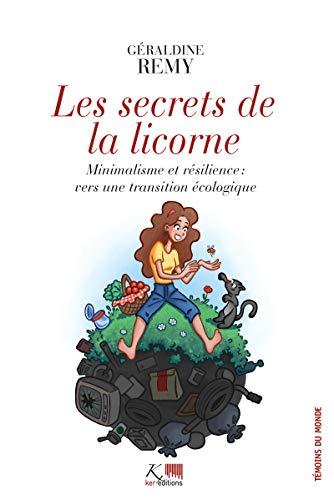 Les Secrets de la Licorne: Minimalisme et résilience : vers une transition écologique (Témoins du by Géraldine Rémy