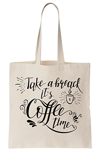 Take Artistic Amazing Coffee Break Typography Time It's A Tote Canvas Bag 1S1qwTO