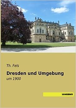Dresden und Umgebung: um 1900