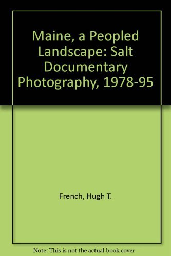 Maine, A Peopled Landscape: Salt Documentary Photography, 1978–1995