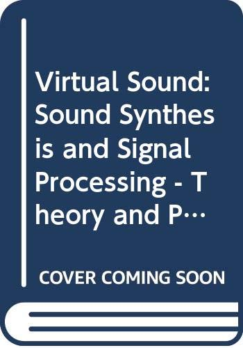 Virtual sound. Sound, synthesis and signal processing. Theory and practice with C Sound Riccardo Bianchini