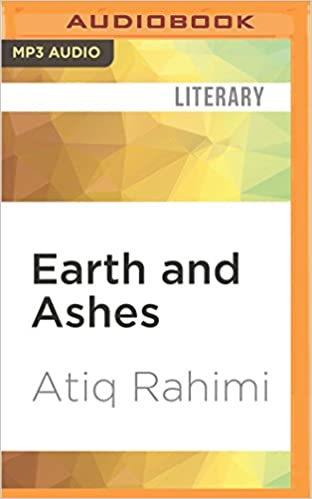earth and ashes rahimi atiq