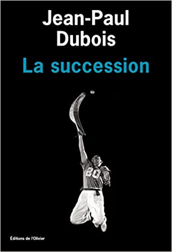 La succession - Jean-Paul Dubois 2016