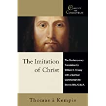 The Imitation of Christ: A Timeless Classic for Contemporary Readers (Classics with Commentary)