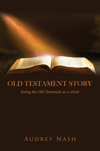 Old Testament Story: Seeing the Old Testament as a whole.