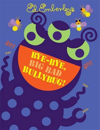 Bye-Bye, Big Bad Bullybug! (Big Green Monster)