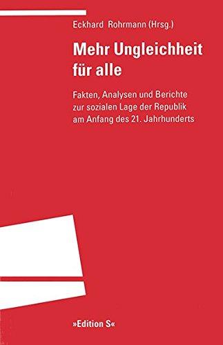 Read Online Mehr Ungleichheit für alle. Fakten, Analysen und Berichte zur sozialen Lage der Republik am Anfang des 21. Jahrhunderts. PDF