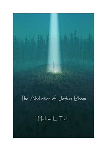 The Abduction of Joshua Bloom by [Thal, Michael L.]