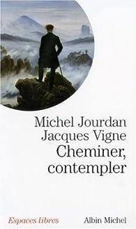 Cheminer, contempler par Michel Jourdan