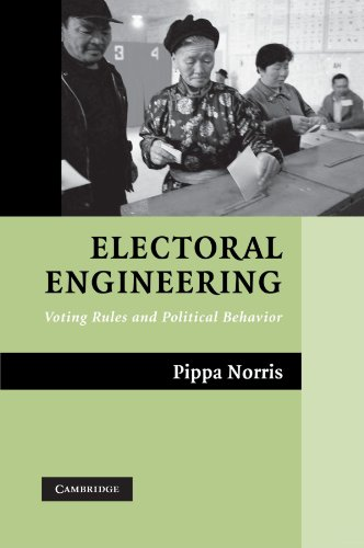 Electoral Engineering: Voting Rules and Political Behavior (Cambridge Studies in Comparative Politics)