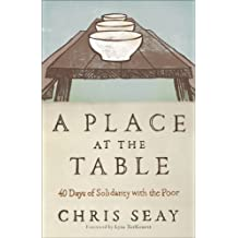 A Place at the Table,A 40-Day Journey of Grace: 40 Days of Solidarity with the Poor