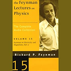 The Feynman Lectures on Physics: Volume 15, Feynman on Electricity and Magnetism, Part 2