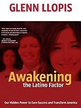 Awakening the Latino Factor: by Glenn Llopis