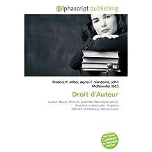 Droit d'Auteur: Auteur, OEuvre, Droit de paternité, Patrimoine (droit), Propriété intellectuelle, Propriété littéraire et artistique, Droits voisins